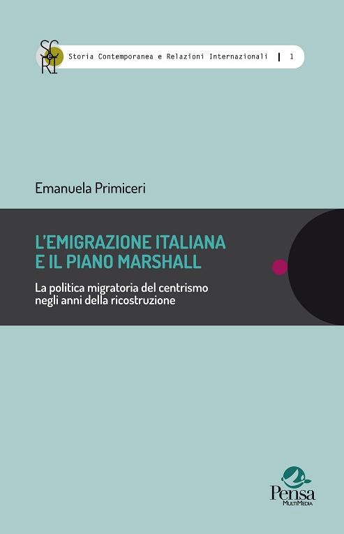 """""""L'emigrazione italiana e il Piano Marshall"""" di Emanuela Primiceri"""