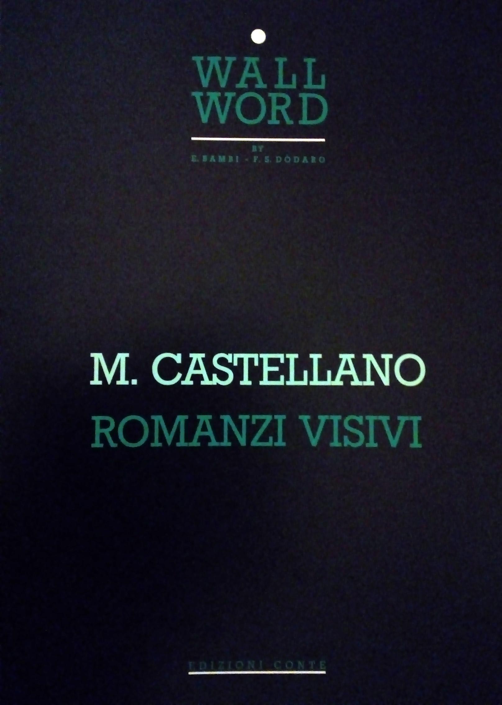 Poesia qualepoesia/35: I romanzi visivi di Mimmo Castellano