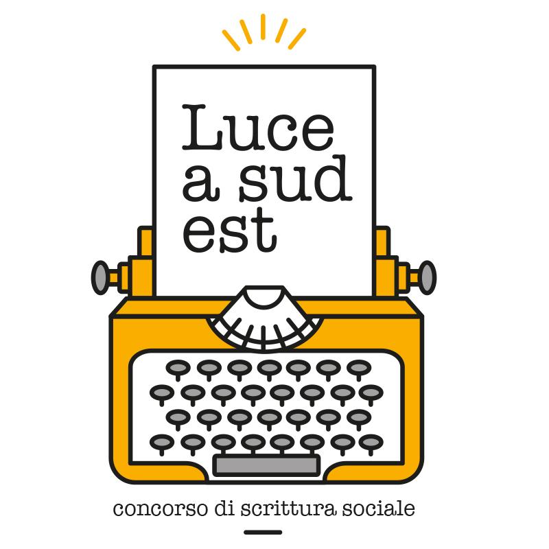 """Quinta edizione di """"Luce a Sud Est. Concorso di scrittura sociale"""""""